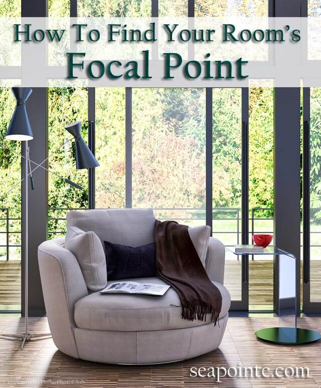 How to find your room's focal point- Sea Pointe Construction
