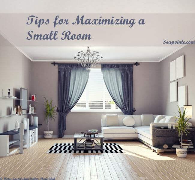 Tips for Maximizing a Small Room