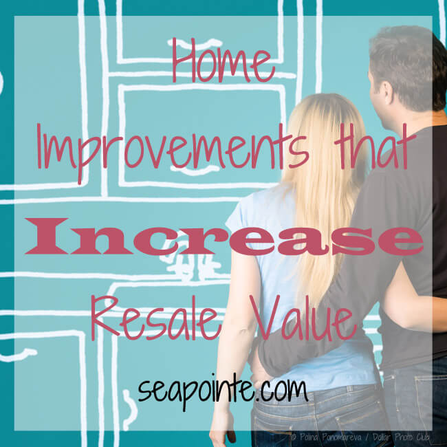 House Resale Value: Home Improvements That Increase Resale Value