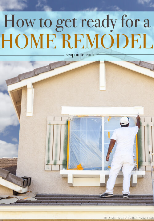 How to Get Ready for a Remodel