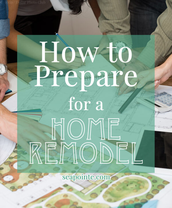 How to Prepare for Home Remodeling | Sea Pointe Construction