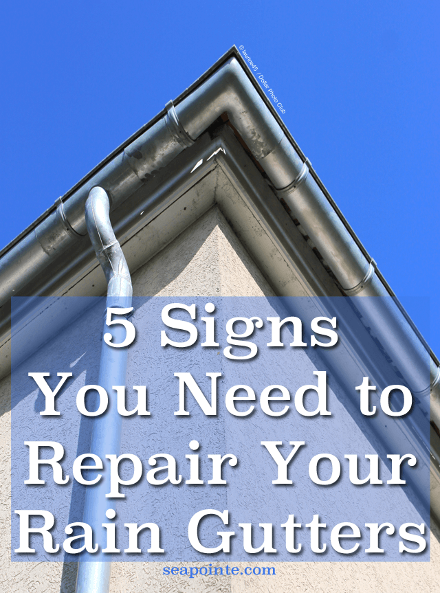 5 Signs You Need to Repair Your Rain Gutters