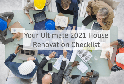 Your Ultimate 2021 House Renovation Checklist